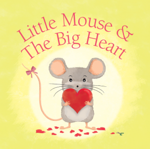 Little Mouse & The Big Heart
